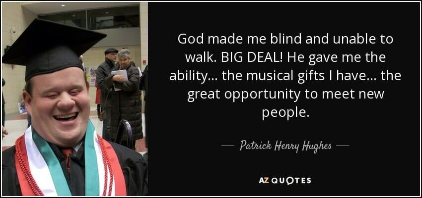 Patrick Henry Hughes - Chàng trai khuyết tật người Mỹ khám phá tài năng bản thân